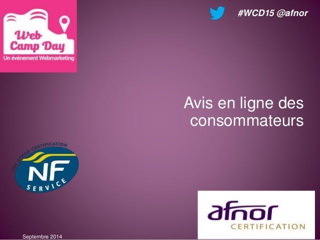 #WCD15 @afnor Septembre 2014 Avis en ligne des consommateurs