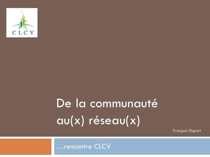 De la communauté  au(x) réseau(x)  François Duport … rencontre CLCV