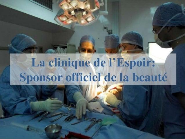 La clinique de l'Espoir: Sponsor officiel de la beauté