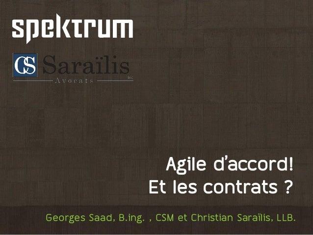 Georges Saad, B.ing. , CSM et Christian Saraïlis, LLB. Agile y'vxxory! Et les contrats ?