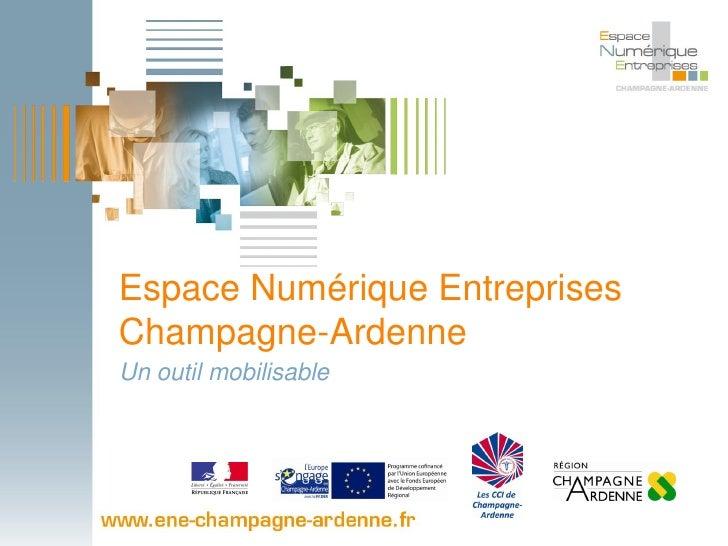 Espace Numérique EntreprisesChampagne-ArdenneUn outil mobilisable