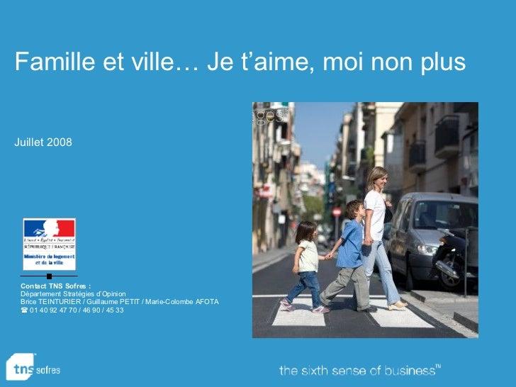 Contact TNS Sofres: Département Stratégies d'Opinion Brice TEINTURIER / Guillaume PETIT / Marie-Colombe AFOTA    01 40 9...