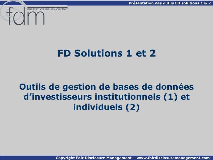 FD Solutions 1 et 2 Outils de gestion de bases de données d'investisseurs institutionnels (1) et individuels  (2)