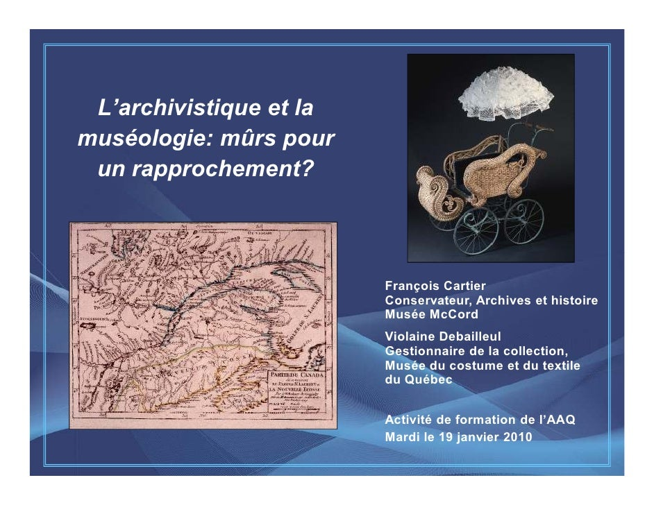 L'archivistique et la muséologie: mûrs pour  un rapprochement?                             François Cartier               ...