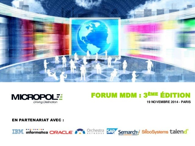 FORUM MDM : 3ÈME ÉDITION  19 NOVEMBRE 2014 - PARIS  EN PARTENARIAT AVEC :