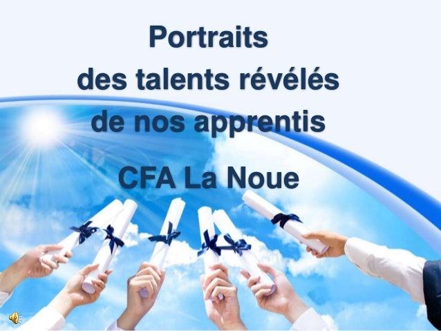 Portraits des talents révélés de nos apprentis  CFA La Noue