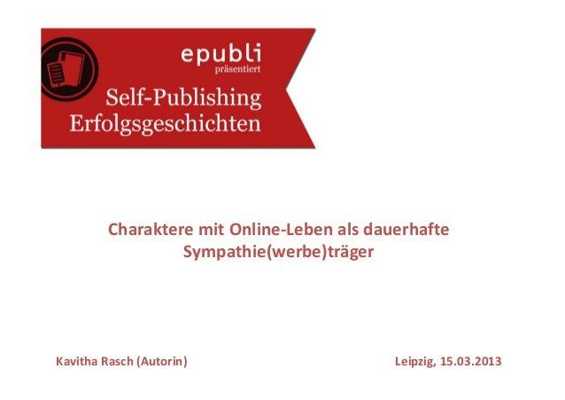Charaktere mit Online-Leben als dauerhafte                  Sympathie(werbe)trägerKavitha Rasch (Autorin)                 ...
