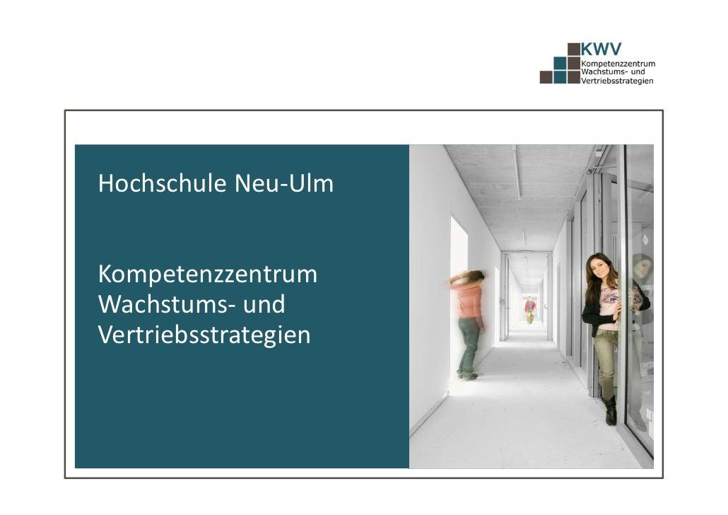 HochschuleNeu‐UlmKompetenzzentrumWachstums‐ undVertriebsstrategien