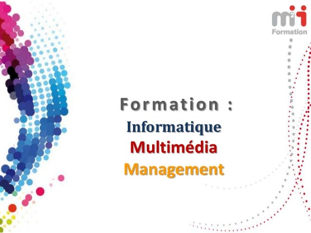 Formation :InformatiqueMultimédiaManagement