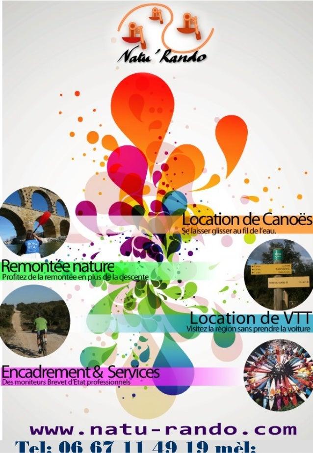 Canoë Pont du Gard  Location de canoë Parcours de 7 km Rendez-vous à Remoulins Base à l'arrivée du parcours Base en centre...