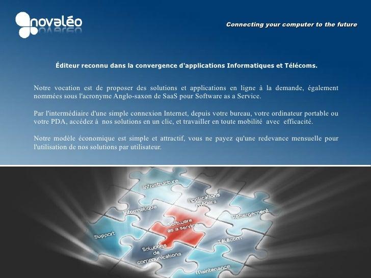 Connecting your computer to the future            Éditeur reconnu dans la convergence d'applications Informatiques et Télé...