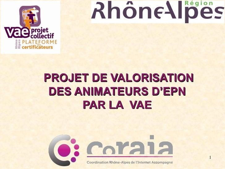 PROJET DE VALORISATION DES ANIMATEURS D'EPN  PAR LA  VAE