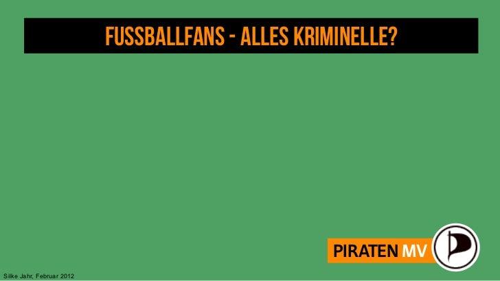 """""""Sogenannte Fans"""" - Kriminalisierung von Fußballfans"""