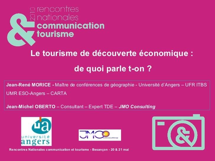 Le tourisme de découverte économique :  de quoi parle t-on ? Jean-René MORICE -  Maître de conférences de géographie - Uni...