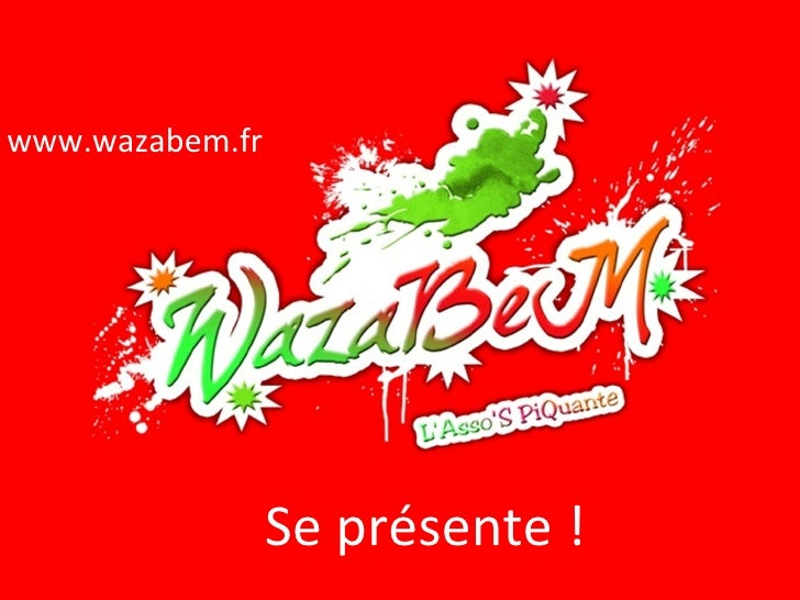 www.wazabem.fr Se présente !