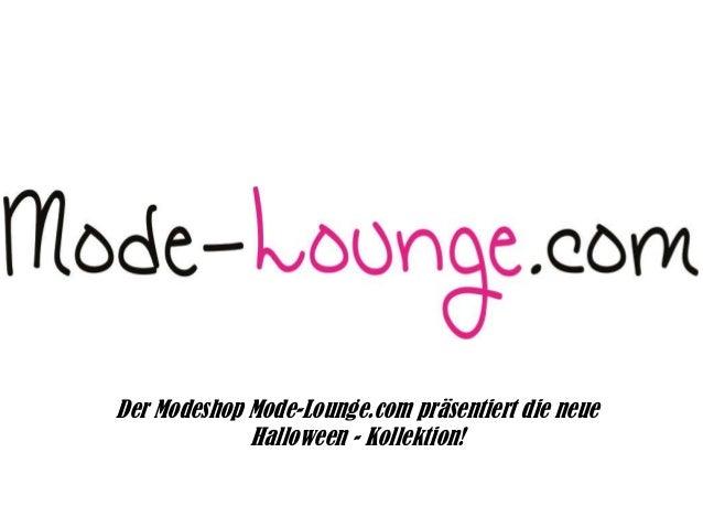 Der Modeshop Mode-Lounge.com präsentiert die neue Halloween - Kollektion!