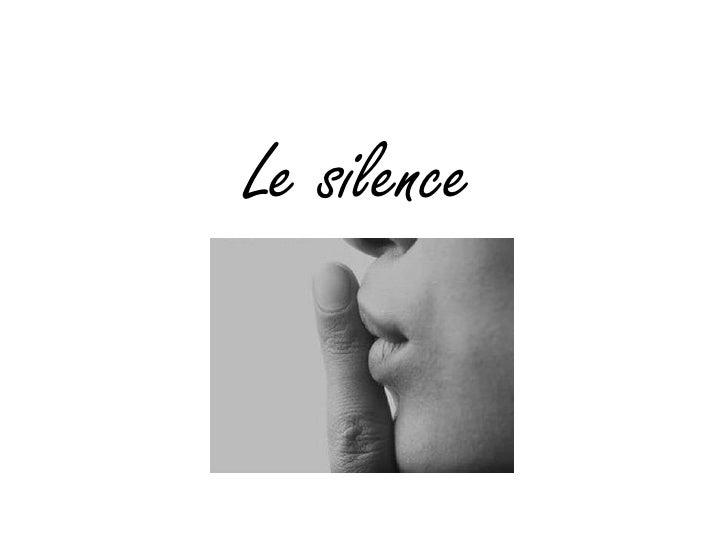 Le silence<br />