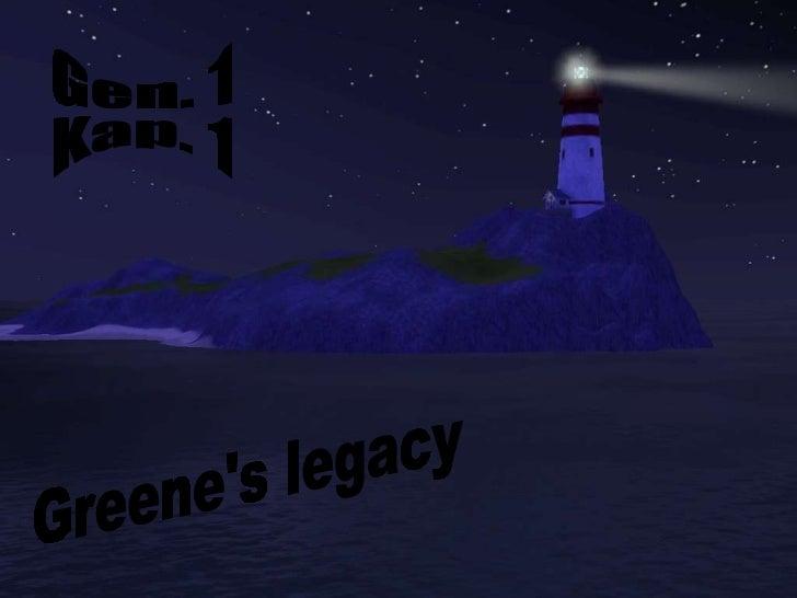 Greene's legacy gen.1 kap.3
