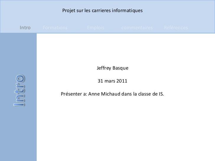 Jeffrey Basque<br />31 mars 2011<br />Présenter a: Anne Michaud dans la classe de IS.<br />