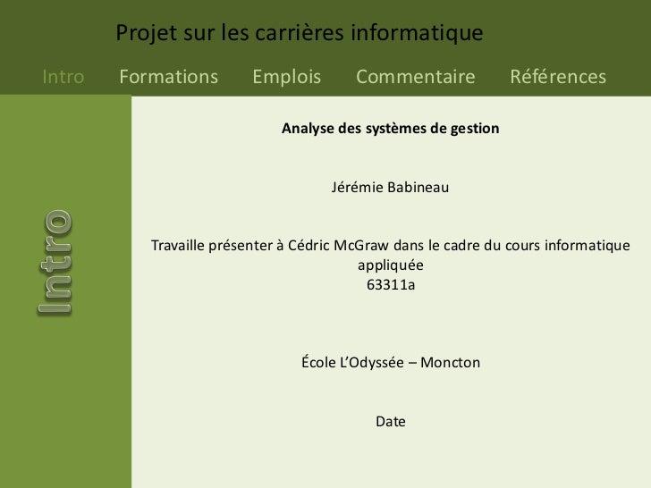 Analyse des systèmes de gestion<br />Jérémie Babineau<br />Travaille présenter à Cédric McGraw dans le cadre du cours info...