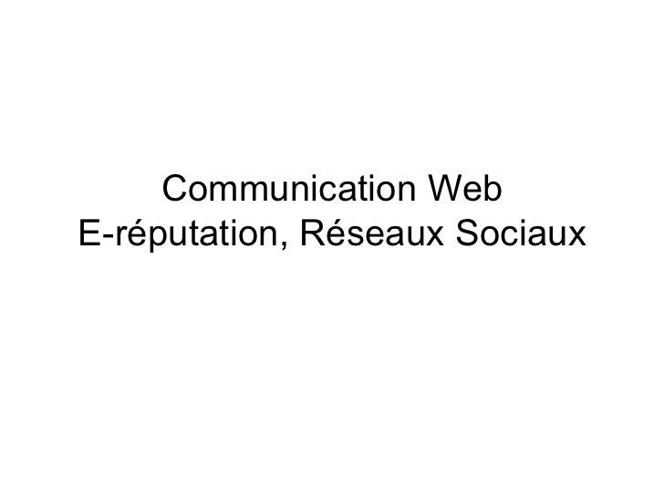 Communication Web E-réputation, Réseaux Sociaux