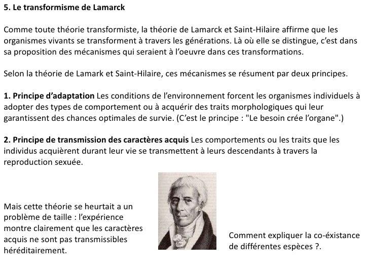 5. Le transformisme de Lamarck <br />Comme toute théorie transformiste, la théorie de Lamarck et Saint-Hilaire affirme que...