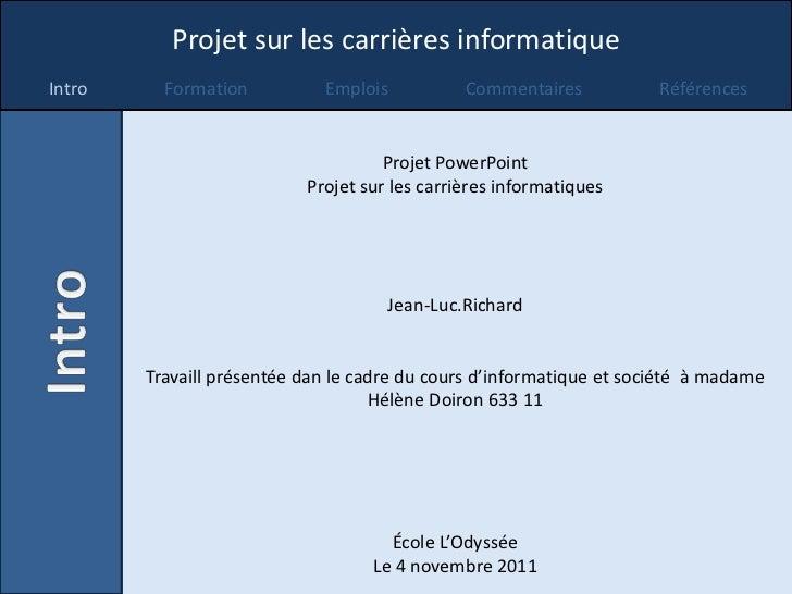 Projet sur les carrières informatique            Projet sur les carrières informatiqueIntro Intro   Formation          For...