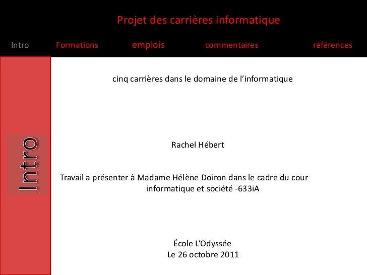 Projet des carrières informatiqueIntro   Formations        emplois            commentaires                  références    ...