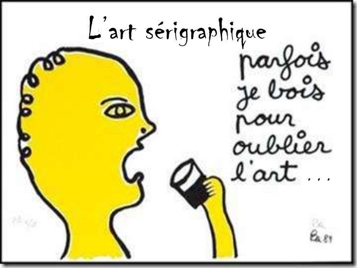 L'art sérigraphique                      ...