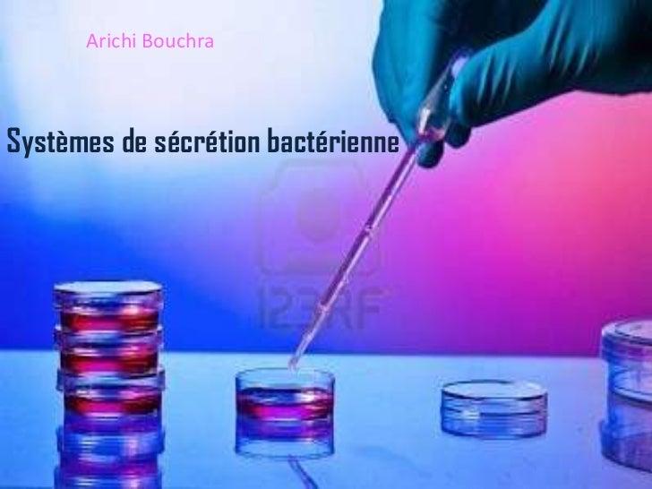 Arichi BouchraSystèmes de sécrétion bactérienne