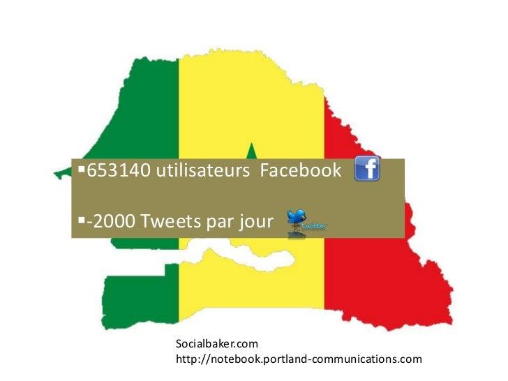 653140 utilisateurs Facebook-2000 Tweets par jour           Socialbaker.com           http://notebook.portland-communica...