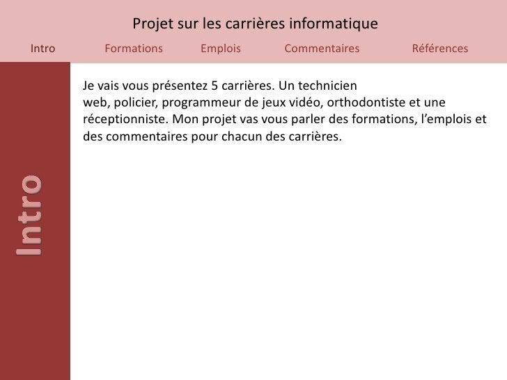 Projet sur les carrières informatiqueIntro      Formations       Emplois        Commentaires          Références        Je...