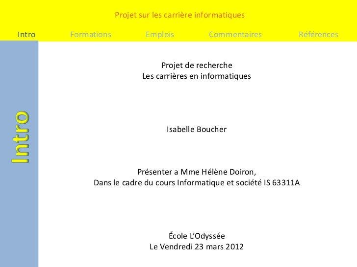 Projet sur les carrière informatiquesIntro   Formations           Emplois           Commentaires         Références       ...