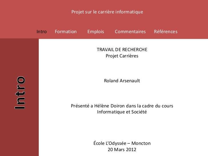 Projet sur le carrière informatiqueIntro   Formation    Emplois       Commentaires     Références                         ...