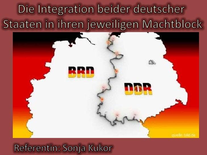 Gliederung:• Bundesrepublik Deutschland (Westzone):     - politische Neuordnung     - Wirtschaft     - Bündnis - NATO• Deu...