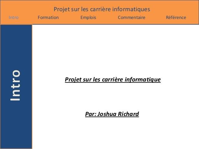 Projet sur les carrière informatiquesIntro   Formation        Emplois       Commentaire         Référence                 ...