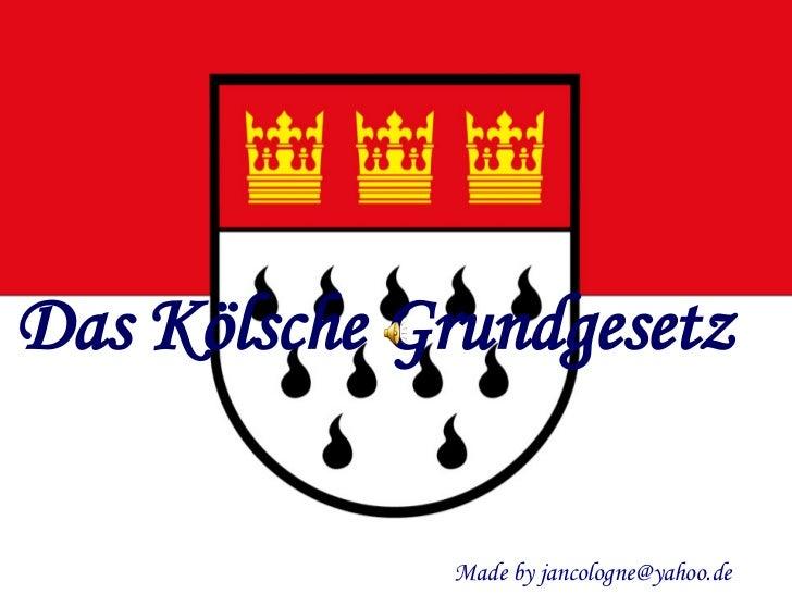 Das Kölsche Grundgesetz Made by jancologne@yahoo.de