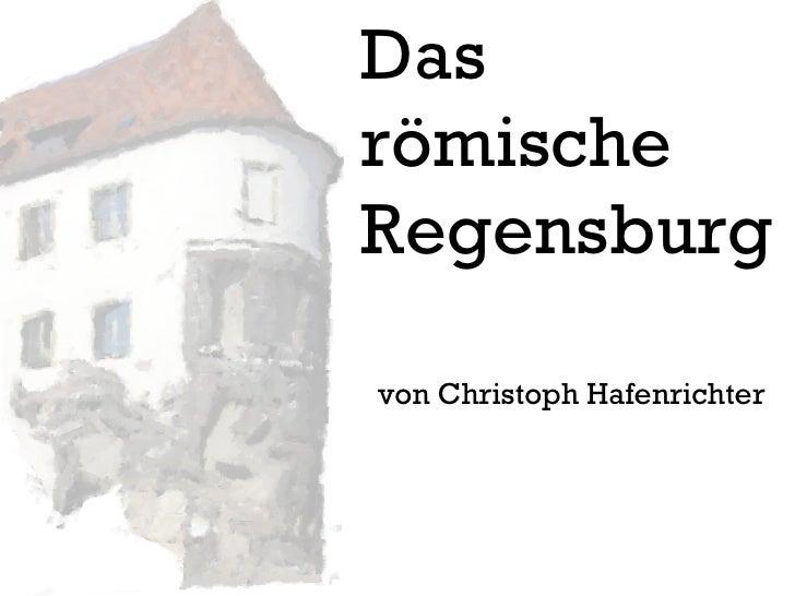 Das r ömische Regensburg von Christoph Hafenrichter