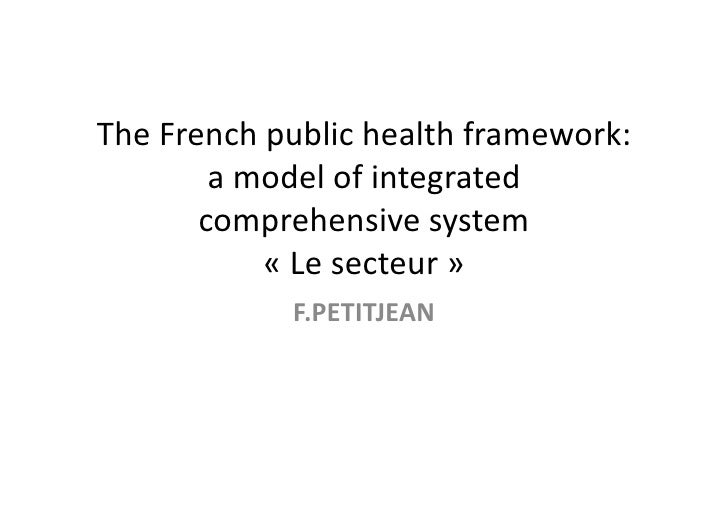 The  French  public  health  framework:              a  model  of  integrated             comprehensive...