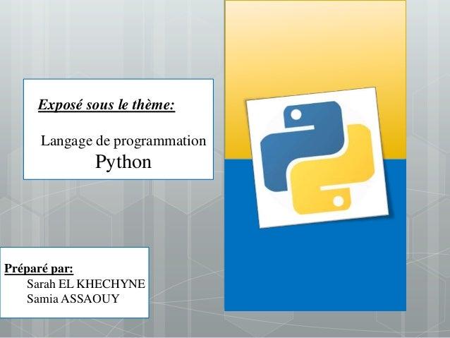 Exposé sous le thème:     Langage de programmation             PythonPréparé par:Préparé par:    Sarah EL    Sarah EL KHEC...