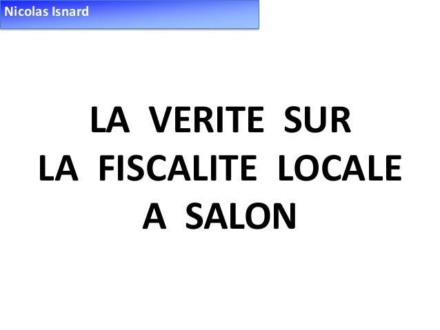 LA VERITE SUR LA FISCALITE LOCALE A SALON Nicolas Isnard