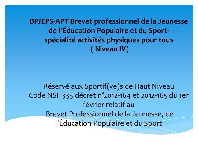 BPJEPS-APT Brevet professionnel de la Jeunesse de l'Éducation Populaire et du Sportspécialité activités physiques pour tou...