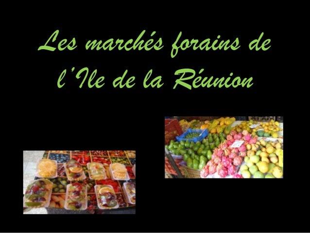 Les marchés forains de l'Ile de la Réunion