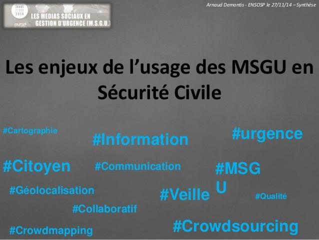 Arnaud Demontis - ENSOSP le 27/11/14 – Synthèse  Les enjeux de l'usage des MSGU en  Sécurité Civile  #Cartographie #urgenc...