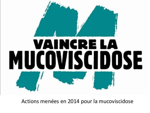 Actions menées en 2014 pour la mucoviscidose