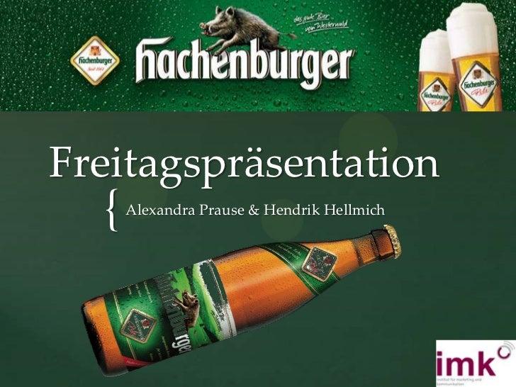 Freitagspräsentation <br />Alexandra Prause & Hendrik Hellmich <br />