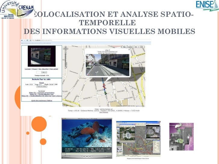GÉOLOCALISATION ET ANALYSE SPATIO-TEMPORELLE  DES INFORMATIONS VISUELLES MOBILE S
