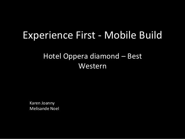 Experience First - Mobile Build Hotel Oppera diamond – Best Western Karen Joanny Melisande Noel