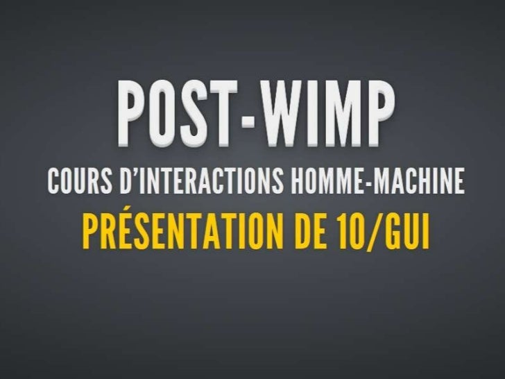Références• 10/GUI Site officiel :   – http://10gui.com/• Con10uum : 10/GUI Software part   – http://wpfcon10uum.codeplex....