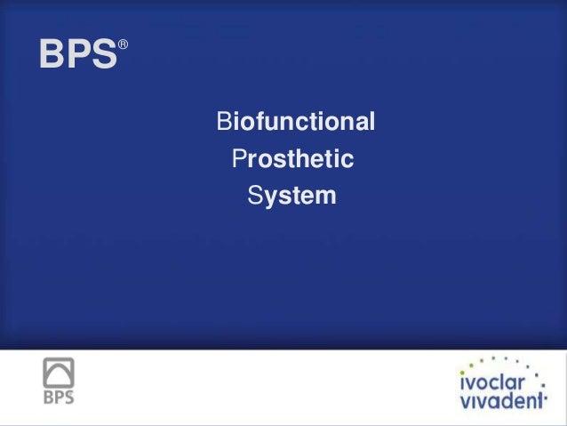 BPS  ®  Biofunctional Prosthetic System